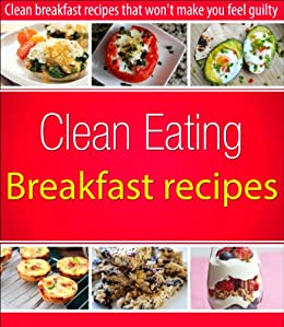 Clean Eating Breakfast Recipes (English Edition) von [Kay, Susan]