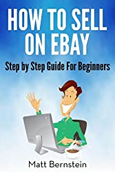 How to Sell on eBay and Amazon: A Step by Step Beginners Guide (English Edition)