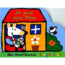 Je Joue Avec Mimi (Maisy Books) by Lucy Cousins (2002-03-06)