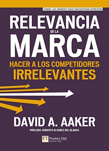 Relevancia de la marca: Hacer a los competidores irrelevantes