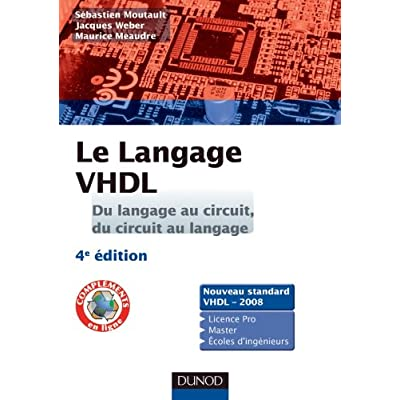 Le langage VHDL : du langage au circuit, du circuit au langage - 4e édition: Cours et exercices corrigés