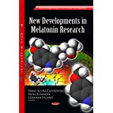 New Developments in Melatonin Research (Endocrinology Research and Clinical Developments: Biochemistry Research Trends)