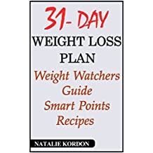 31 Day with Weight Loss Plan: Weight Watchers Guide – Smart Points Recipes (English Edition)