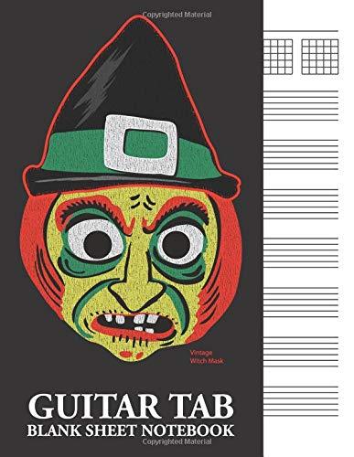 Vintage Witch Mask Guitar Tab Blank Sheet Notebook: 6-Line (6-String) Tablature Music Notation Workbook