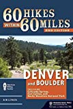 [(60 Hikes within 60 Miles: Denver and Boulder : Including Colorado Springs, Fort Collins, and Rocky Mountain National Park)] [By (author) Kim Lipker] published on (June, 2010)