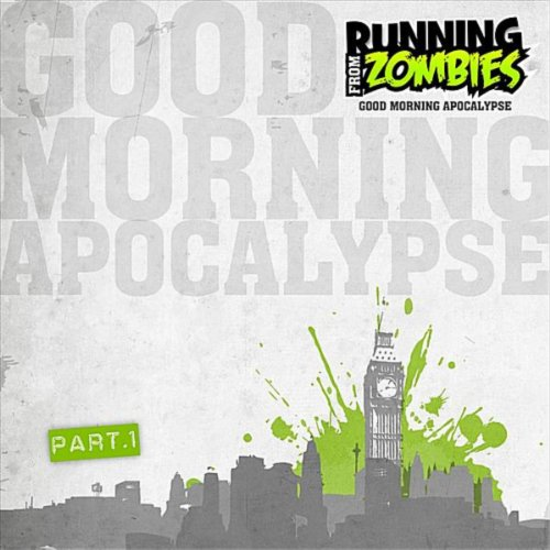 Good Morning Apocalypse, Part 1 [Explicit]