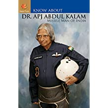Know About Dr. A.P.J. Abdul Kalam (Missile Man of India)