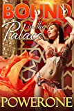 BOUND IN THE PALACE (English Edition)