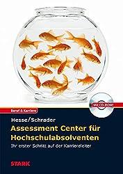 Hesse/Schrader: Assessment Center für Hochschulabsolventen: Ihr erster Schritt auf der Karriereleiter