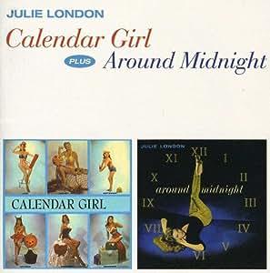 Calendar Girl + Around Midnight
