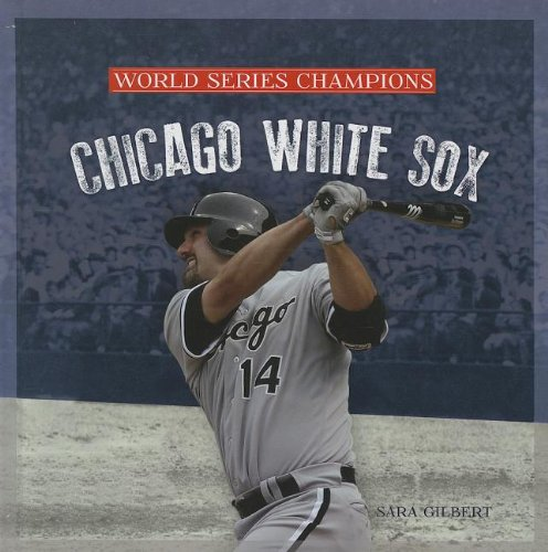 orld Series Champions) (White Sox World Series)