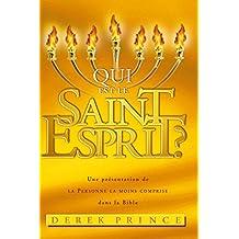 Qui est le Saint-Esprit?: Une présentation de la Personne la moins comprise dans la Bible