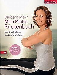 Mein Pilates-Rückenbuch: Sanft aufrichten und jung bleiben!
