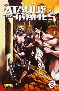 Ataque a los titanes 8 par Hajime Isayama