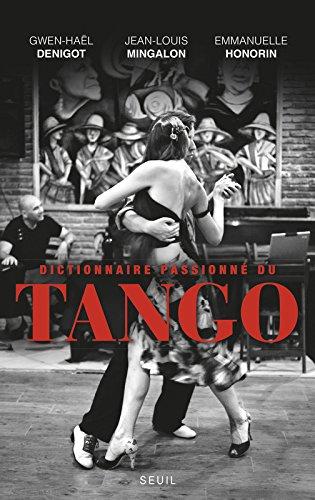 Dictionnaire passionné du tango par Jean-louis Mingalon