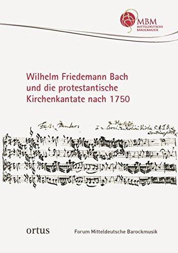 wilhelm-friedemann-bach-und-die-protestantische-kirchenkantate-nach-1750-forum-mitteldeutsche-barock