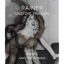 Rainer und die Frauen: Kat. Galerie Elisabeth & Klaus Thoman