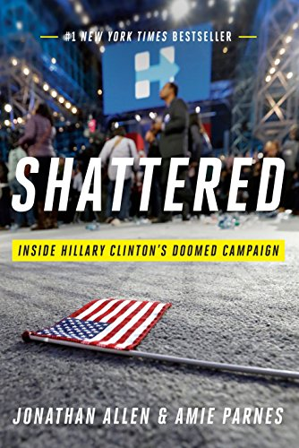 Shattered: Inside Hillary Clinton's Doomed Campaign (Rough Cut)