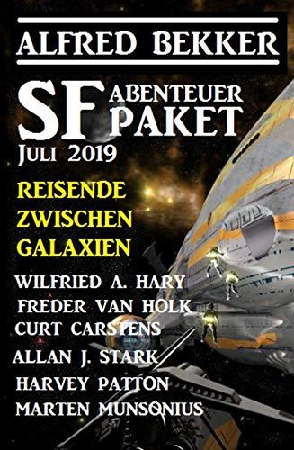 SF Abenteuer Paket Juli 2019 Reisende zwischen Galaxien (Science-fiction-kurzgeschichten)