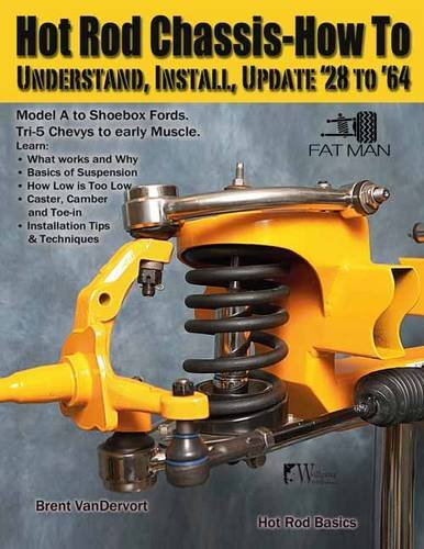 Hot Rod Chassis How-To: Understand, Install and Update '28-'64 (Hot Rod Chassis)