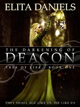 The Darkening of Deacon (Tree of Life Series, Book #1) by [Daniels, Elita]
