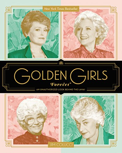 Golden Girls Forever: An Unauthorized Look Behind the Lanai (English Edition)