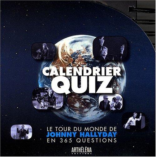 Calendrier quiz : Le tour du monde de Johnny Hallyday en 365 questions