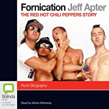 Fornication: The Red Hot Chili Peppers Story