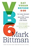 If you're one of the millions who have thought of trying a vegan diet but fear it's too monotonous or unfamiliar,VB6 will introduce aflexible way of eating that you can really live with for life.Six years ago, an overweight, pre-diabetic Mark Bittm...