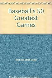 Baseball's 50 Greatest Games