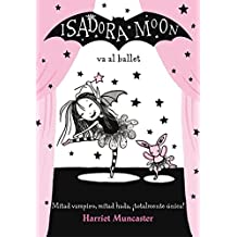 Isadora Moon Va Al Ballet / Isadora Moon Goes to the Ballet (Isadora Moon 4 / Isadora Moon (Book 4))