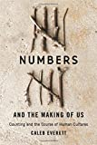 Numbers and the Making of Us – Counting and the Course of Human Cultures