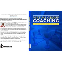 Virtual Group Coaching: A Research Study (English Edition)