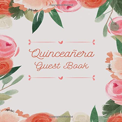 Quinceanera Guest Book: 15th Birthday Celebration and Keepsake Memory Guest Signing and Message Book.