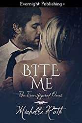 Bite Me (The Transfigured Ones Book 2)