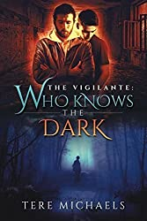 Who Knows the Dark by Tere Michaels (2015-10-02)