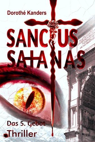 Buchseite und Rezensionen zu 'Sanctus Satanas - Das 5. Gebot: Thriller' von Dorothé Kanders