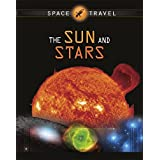 The Sun and Stars (Space Travel Guides)