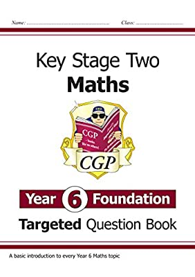 New KS2 Maths Targeted Question Book: Year 6 Foundation (CGP KS2 Maths) from Coordination Group Publications Ltd (CGP)