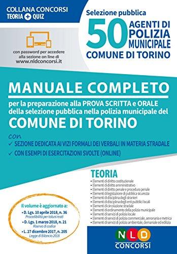 50 agenti di polizia municipale. Comune di Torino. Manuale completo per la preparazione alla prova scritta e orale. Con espansione online