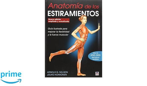 Amazon.fr - Anatomía de los estiramientos. Nueva edición ampliada y ...