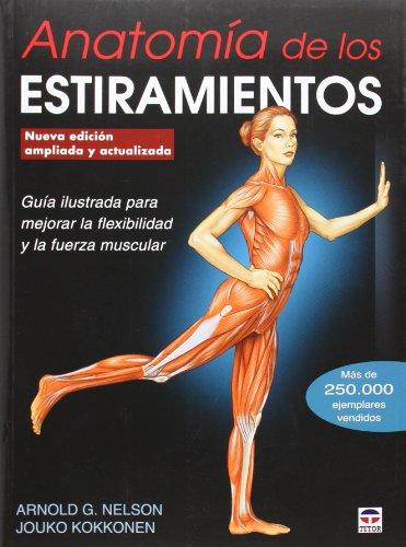 Anatomía De Los Estiramientos - Nueva Edición Ampliada Y Actualizada (En Forma (tutor)) por Arnold G. Nelson
