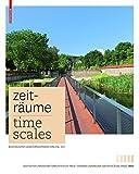 Zeiträume - Time Scales: Zeitgenössische deutsche Landschaftsarchitektur / Contemporary German Landscape Architecture (2013-08-29)