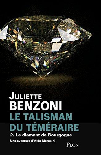 Le Talisman du Téméraire - Tome 2 : Le Diamant de Bourgogne (02)