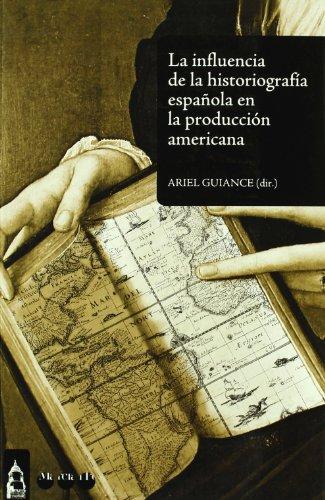 INFLUENCIA DE LA HISTORIOGRAFÍA ESPAÑOLA EN LA PRODUCCIÓN AMERICANA, LA (Simancas)