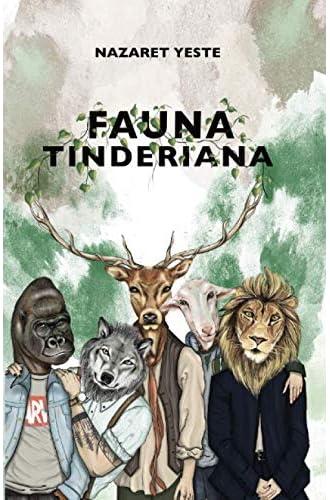 FAUNA TINDERIANA: Historias reales sobre los especímenes que acechan ahí fuera