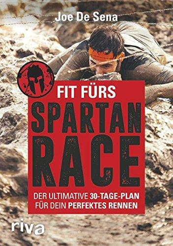 Preisvergleich Produktbild Fit fürs Spartan Race: Der ultimative 30-Tage-Plan für dein perfektes Rennen