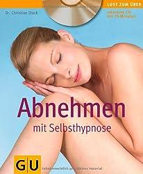 Abnehmen mit Selbsthypnose (mit Audio-CD)