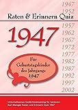 Raten und Erinnern Quiz 1947: Ein Jahrgangsquiz für Geburtstagskinder des Jahrgangs 1947