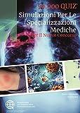 Scarica Libro Simulazioni per le specializzazioni mediche 50 000 quiz Con espansione online (PDF,EPUB,MOBI) Online Italiano Gratis
